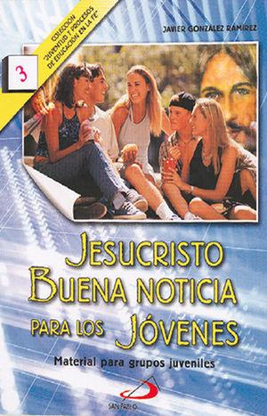JESUCRISTO BUENA NOTICIA PARA LOS JÓVENES