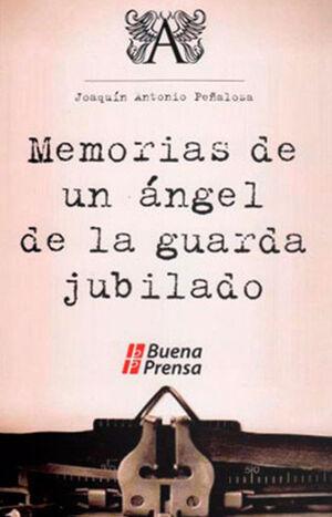 MEMORIAS DE UN ÁNGEL DE LA GUARDA JUBILADO