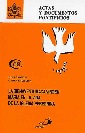 LA BIENAVENTURADA VIRGEN MARÍA EN LA VIDA DE LA IGLESIA PEREGRINA (69)