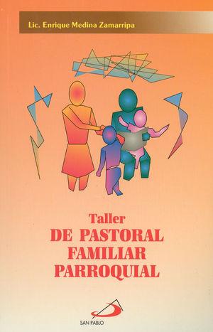 TALLER DE PASTORAL FAMILIAR PARROQUIAL