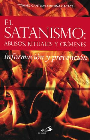 EL SATANISMO: ABUSOS, RITUALES Y CRÍMENES