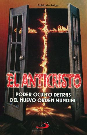 EL ANTICRISTO PODER OCULTO DETRÁS DEL NUEVO ORDEN MUNDIAL