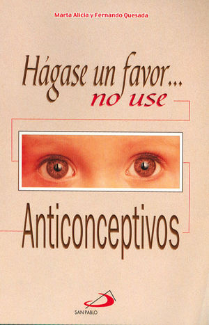 HÁGASE UN FAVOR... NO USE ANTICONCEPTIVOS