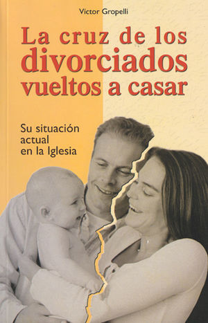 LA CRUZ DE LOS DIVORCIADOS VUELTOS A CASAR