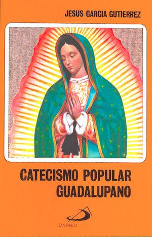 CATECISMO POPULAR GUADALUPANO