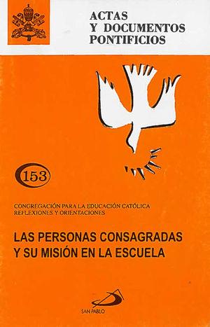 LAS PERSONAS CONSAGRADAS Y SU MISIÓN EN LA ESCUELA (153)