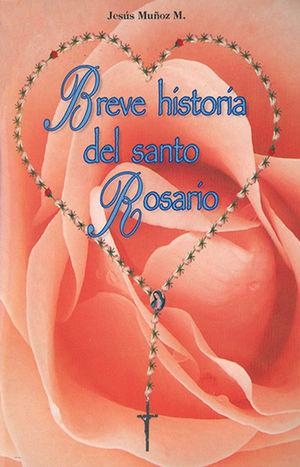 BREVE HISTORIA DEL SANTO ROSARIO