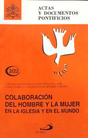 COLABORACIÓN DEL HOMBRE Y LA MUJER EN LA IGLESIA Y EN EL MUNDO (162)