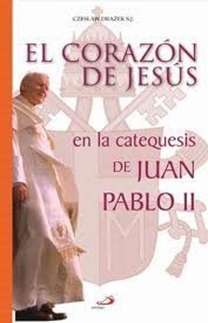 EL CORAZÓN DE JESÚS EN LA CATEQUESIS DE JUAN PABLO II