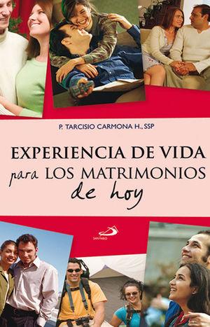 EXPERIENCIA DE VIDA PARA LOS MATRIMONIOS DE HOY