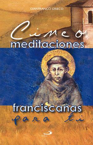 CINCO MEDITACIONES FRANCISCANAS PARA TI