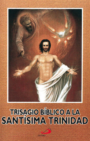 TRISAGIO BIBLICO A LA SANTISIMA TRINIDAD