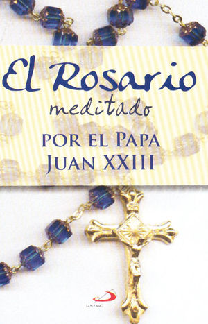 EL ROSARIO MEDITADO POR EL PAPA JUAN XXIII
