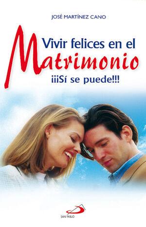 VIVIR FELICES EN EL MATRIMONIO ¡¡¡SÍ SE PUEDE!!!