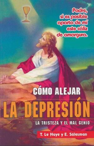 CÓMO ALEJAR LA DEPRESIÓN, LA TRISTEZA Y EL MAL GENIO