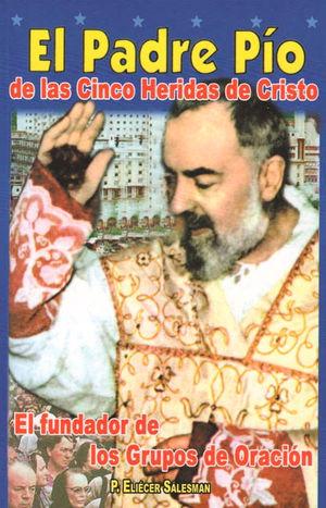 EL PADRE PÍO, DE LAS CINCO HERIDAS DE CRISTO